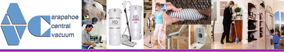 Arapahoe Central Vacuum are experts at servicing all brands of central vacuums. We are familar with Beam, Electrolux, MD, Vacuflo, SilentMaster, FloMaster, AirMaster, AirForce, Honeywell, Aerus, Dirt Devil, Braun, CycloVac, DrainVac, and many more.